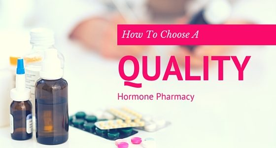 How To Choose A Quality Hormone Pharmacy